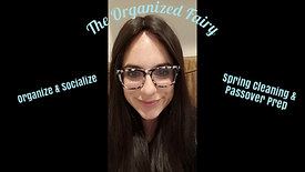 Organize & Socialize - Spring Cleaning & Passover prep