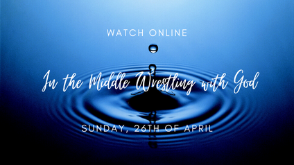 In the Middle Wrestling with God