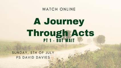 A Journey Through Acts Pt 1