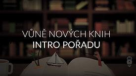 Vůně nových knih | INTRO POŘADU