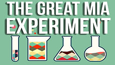 The Great MIa Experiment
