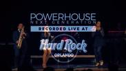"Powerhouse Next Generation ""live"" at the  HARD ROCK ORLANDO"