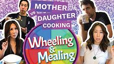 Wheeling & Mealing Episode 3: Quarantine Mother vs. Daughter Cooking