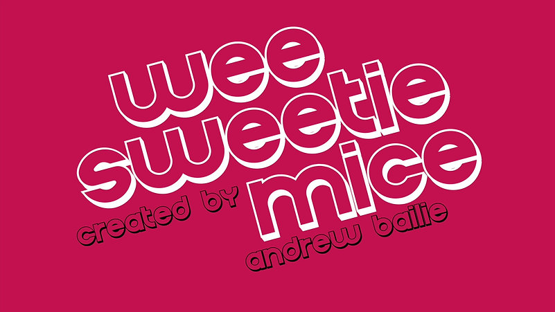 Wee Sweetie Mice Comedy Sketch Show