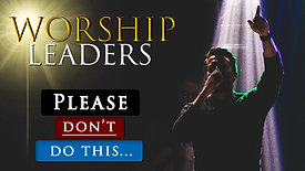 5 Things Christian worship leaders need to stop doing in the church today