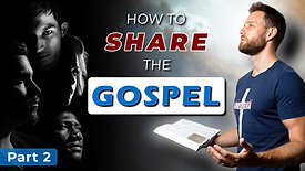 How to share the gospel to unbelievers    Part 2