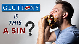 What does the Bible say about overeating?    Gluttony?