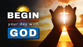 Start your day with this prayer    Begin your day with God