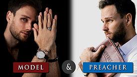 Why am I a model & a preacher
