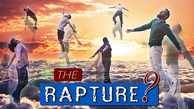 What is the rapture exactly? What, How, When & Why?