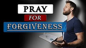 Prayer for forgiveness of sins || Repentance & Forgiveness