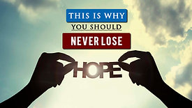 How to have hope in life when you feel hopeless