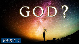 Does God really exist?    Part 1