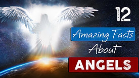 Incredible truths about angels | 12 Facts you need to know