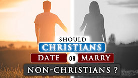 Should a Christians date or marry a non-Christians?