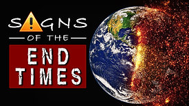 What are the signs of the end times? | Bible Prophecy