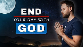 END YOUR DAY with this PRAYER    End your day with God
