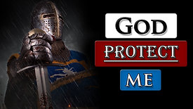 Prayer for protection    This is the time to ask God for help!