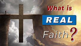 What is REAL FAITH according to the BIBLE?