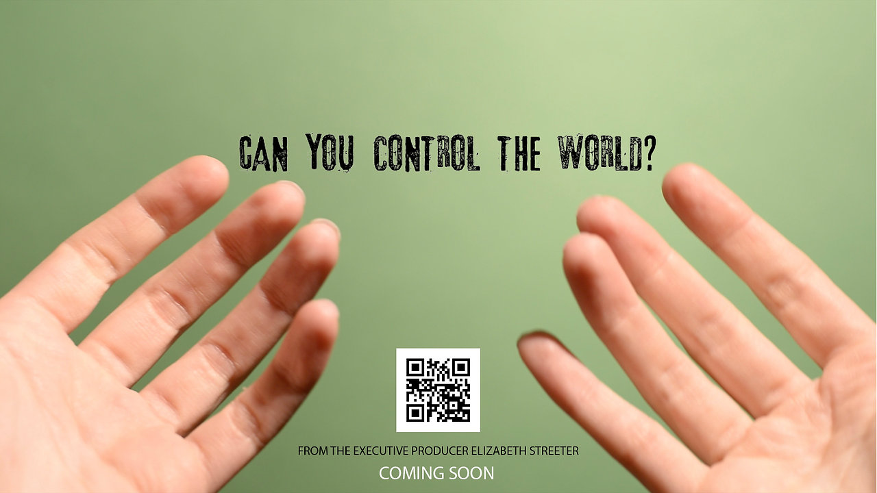 Can you control the world?