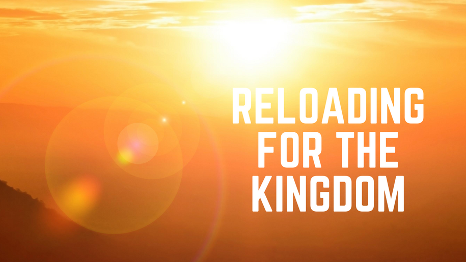 Reloading for the Kingdom: Work Hard