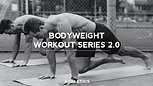 Bodyweight Workout Series 2.0 Preview