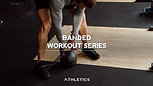 Banded Workout Series Preview