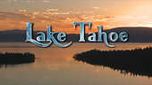 Lake Tahoe-Splendor Through the Seasons - PLAY for SAMPLE