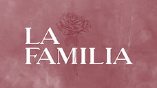 La Familia // Part 3
