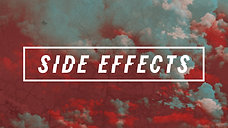Side Effects // Part 3