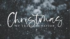 Christmas at Transformation // Part 1