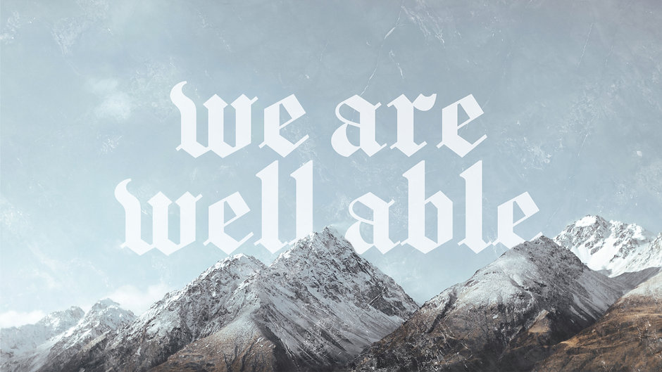 We Are Well Able