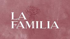 La Familia // Part 1