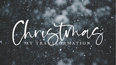 Christmas at Transformation // Part 4