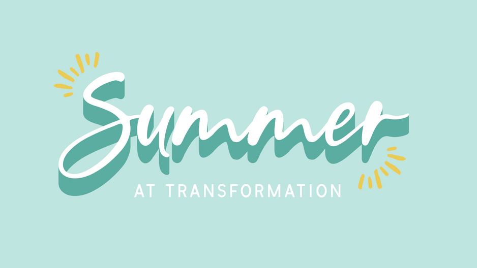 Summer At Transformation