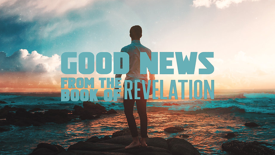 Good News from the Book of Revelations