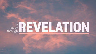 New Series: The Seven Churches - Revelation 2 & 3