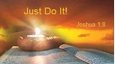 Just Do It - Joshua 1:8