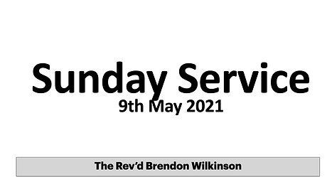 Sunday 9th May with Rev Brendon Wlkinson