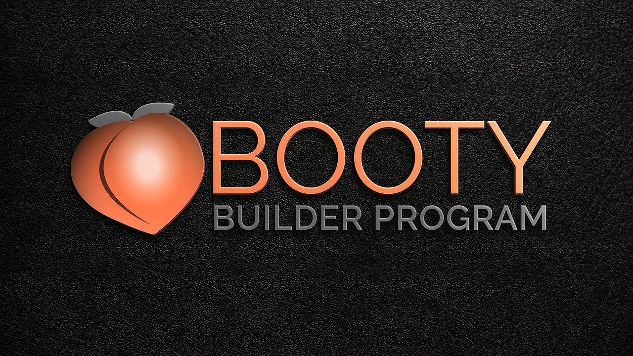 Booty Builder Program