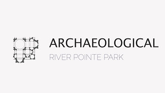 Archaeological for RIVER POINTE PARK