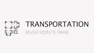 Transportation for RIVER POINTE PARK