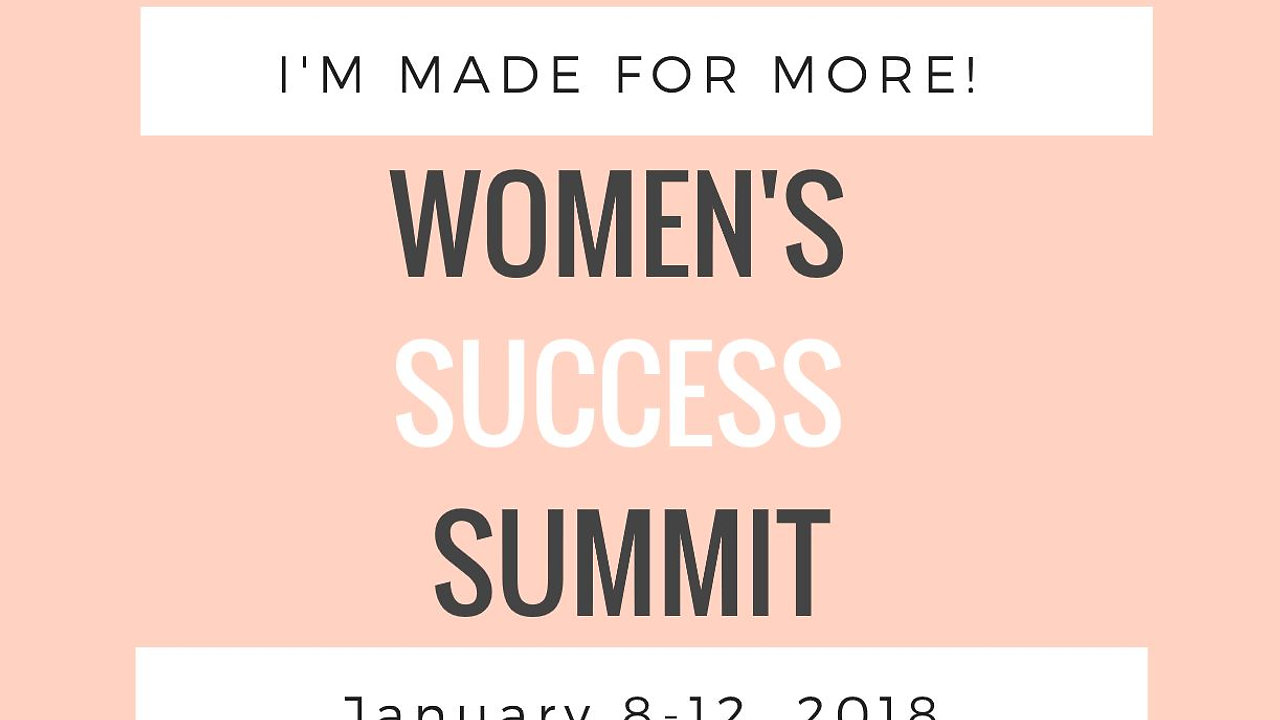 I'm Made For More -  Women's Success Summit 2018
