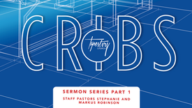 """""""Cribs Pt.1"""" Staff Pastors Stephanie and Markus Robinson // Tapestry Church // February 2, 2020"""