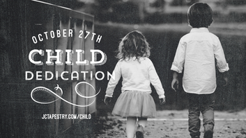 Tapestry Worship and Child Dedication// October 27, 2019