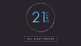 21 Days Start - All Night Prayer Pt.1 // 21 Day Fast // January 3, 2020