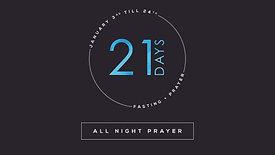 21 Days End - All Night Prayer Pt.1 // Tapestry Church // January 24, 2020
