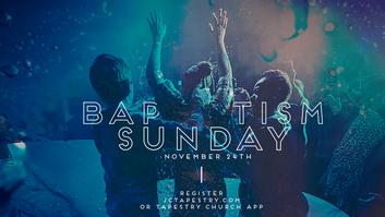Baptism Sunday // Lead Pastor Anthony Langston // Tapestry Church // November 24, 2019