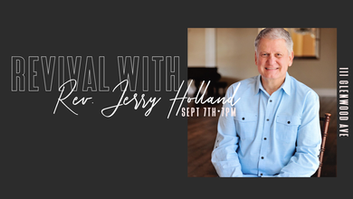 Revival Service with Jerry Holland // Sept 7, 2019