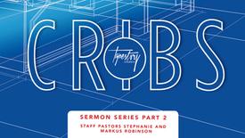 """Cribs Pt.2"" Staff Pastors Stephanie and Markus Robinson // February 16, 2020"